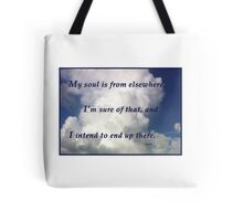 My Soul Is From Elsewhere Tote Bag