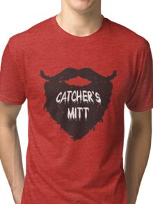 This mitt is for a different kind of catching.  Tri-blend T-Shirt