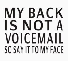 My Back Is Not A Voicemail by coolfuntees