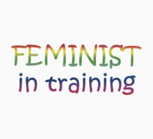 Feminist in Training! Baby Tee