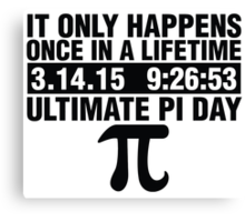 Ultimate Pi Day 2015 Canvas Print