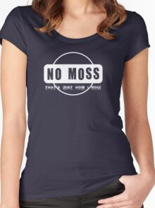 No Moss - that's just how i roll Women's Fitted Scoop T-Shirt