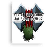 Not all mutations are super powers Canvas Print
