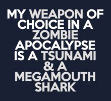 My weapon of choice in a Zombie Apocalypse is a tsunami & a megamouth shark Kids Clothes