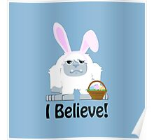 I Believe! Cute Easter Yeti Poster
