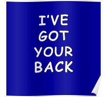 I have got your back Poster