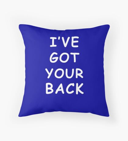 I have got your back Throw Pillow