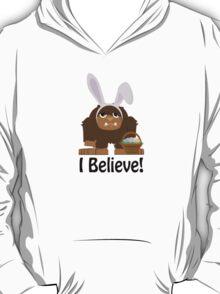 I Believe! Easter Bigfoot T-Shirt