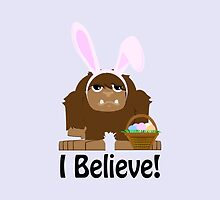 I Believe! Easter Bigfoot by Eggtooth