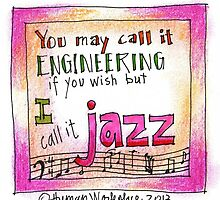 You May Call It Engineering If You Wish But I Call It Jazz by humanworkplace