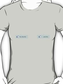 You Like These T-Shirt
