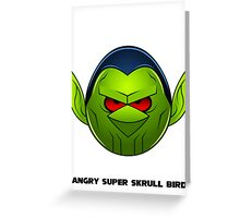 Angry Super Skrull Bird Greeting Card