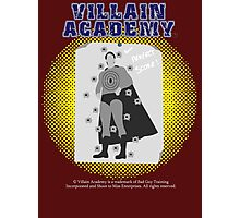 Villain Academy Photographic Print