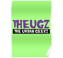 THEUGZ - THE URBAN GEEKZ Poster