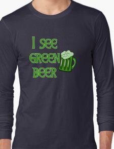 I See Green Beer Funny St Patricks Day Long Sleeve T-Shirt