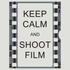 KEEP CALM AND SHOOT FILM by photogaet