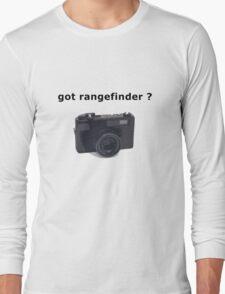 got rangefinder? Long Sleeve T-Shirt