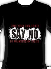 Say No -- Mainstream Ideas [Red/Black/White] T-Shirt