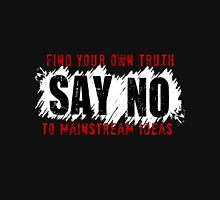 Say No -- Mainstream Ideas [Red/Black/White] Unisex T-Shirt
