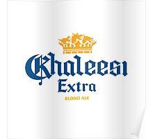 Khaleesi Extra Poster