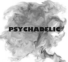 PSYCHADELIC by riotshieldtom