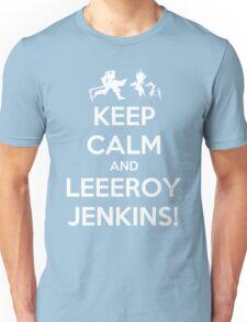Keep Calm and LEEROY JENKINS! Unisex T-Shirt