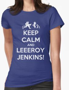 Keep Calm and LEEROY JENKINS! Womens Fitted T-Shirt