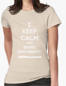 Keep Calm and Bring Shrubbery! Womens Fitted T-Shirt