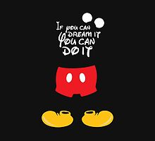 If you can dream it You can do it - Mickey Mouse by Axel Savvides