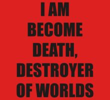 I AM BECOME DEATH by evanmayer