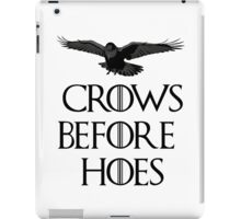 Crows before hoes iPad Case/Skin