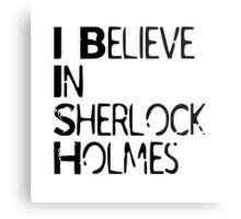I Believe In Sherlock Holmes [Black Text] Metal Print