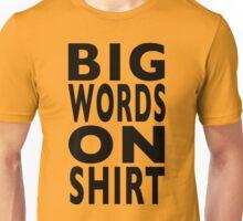 BIG WORDS ON SHIRT Unisex T-Shirt