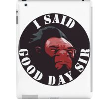 Axe - I Said Good Day Sir iPad Case/Skin