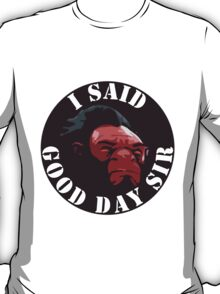Axe - I Said Good Day Sir T-Shirt