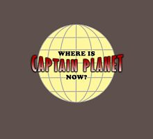 Where is Captain Planet? T-Shirt