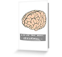 Abby Normal (Young Frankenstein) Greeting Card