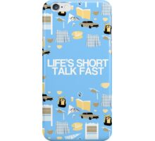Life's Short. Talk Fast iPhone Case/Skin