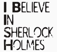 I Believe In Sherlock Holmes [Black Text] by Steven Whitelaw