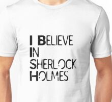 I Believe In Sherlock Holmes [Black Text] Unisex T-Shirt