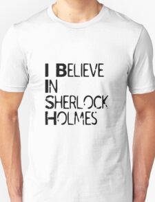 I Believe In Sherlock Holmes [Black Text] T-Shirt