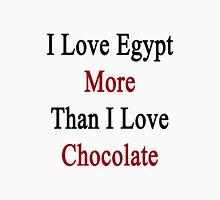 I Love Egypt More Than I Love Chocolate  Unisex T-Shirt