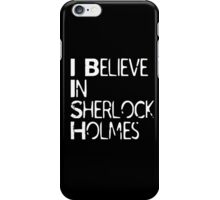 I Believe In Sherlock Holmes [White Text] iPhone Case/Skin
