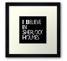 I Believe In Sherlock Holmes [White Text] Framed Print