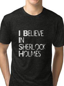 I Believe In Sherlock Holmes [White Text] Tri-blend T-Shirt