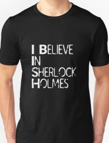 I Believe In Sherlock Holmes [White Text] T-Shirt
