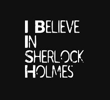 I Believe In Sherlock Holmes [White Text] Unisex T-Shirt