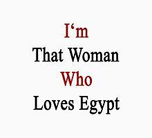 I'm That Woman Who Loves Egypt  Unisex T-Shirt