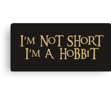 I'm a Hobbit Canvas Print
