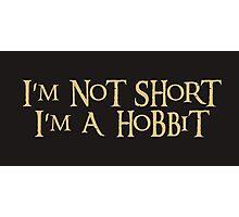 I'm a Hobbit Photographic Print